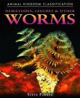 Nematodes, Leeches, and Other Worms: Book by Marilyn Parker