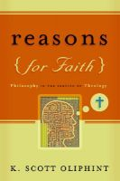 Reasons for Faith: Philosophy in the Service of Theology: Book by K Scott Oliphint
