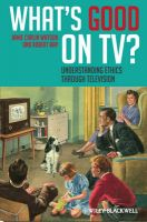 What's Good on TV?: Understanding Ethics Through Television: Book by Robert Arp
