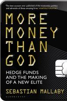 More Money Than God: Hedge Funds and the Making of the New Elite: Book by Sebastian Mallaby