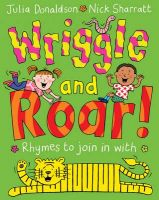 Wriggle and Roar: Book by Julia Donaldson