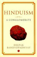 HINDUISM : A CONGLOMERATE [HB]