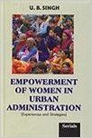 Empowerment of Women in Urban Administration: Experiences and Strategies: Book by U. B. Singh