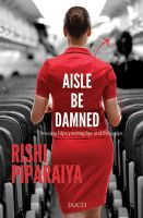 Aisle be Damned: Book by Rishi Piparaiya
