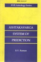 ASHTAKAVARGA SYSTEM OF PREDICTION: Book by RAMAN B V