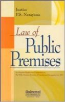 Law of Public Premises: An Exhaustive Section Wise Commentary on the Public Premises (Eviction of Unauthorised Occupants) Act, 1971: Book by Justice P. S. Narayana
