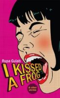 I Kissed a Frog:Book by Author-Rupa  Gulab