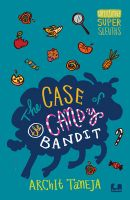 The Case Of The Candy Bandit: Book by Archit Taneja