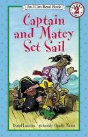 Captain and Matey Set Sail: Book by Daniel Laurence