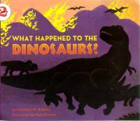 What Happened to the Dinosaurs?: Book by Franklyn M. Branley,Marc Simont