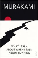 What I Talk About When I Talk About Running: Book by Haruki Murakami , Philip Gabriel