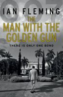 The Man with the Golden Gun: James Bond 007: Book by Ian Fleming