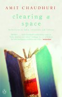 Clearing a Space: Book by Amit Chaudhuri
