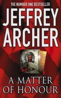 A Matter of Honour: Book by Jeffrey Archer