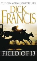 Field of 13: Book by Dick Francis