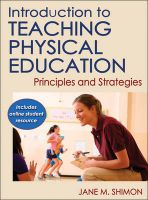 Introduction to Teaching Physical Education: Principles and Strategies: Book by Jane M. Shimon