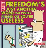 Freedom's Just Another Word for People Finding Out You'RE Useless:Book by Author-Scott Adams