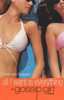 All I Want is Everything: Book by Cecily Von Ziegesar