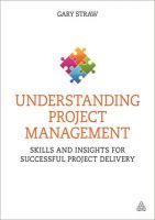 Understanding Project Management: Skills and Insights for Successful Project Delivery: Book by Gary Straw