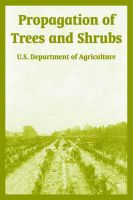 Propagation of Trees and Shrubs: Book by U.S. Department of Agriculture