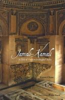 Jamali-Kamali: A Tale of Passion in Mughal India: Book by Karen Chase