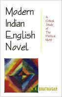Modern Indian English Novel - A Critical Study of the Political Motif: Book by M. K. Bhatnagar