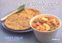 Low Cholesterol Recipes: Book by Tarla Dalal