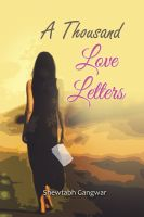 A Thousand Love Letters: Book by Shewtabh Gangwar