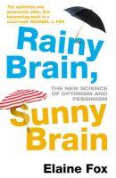 Rainy Brain, Sunny Brain: Book by ELAINE FOX