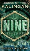 Nine: Curse of the Kalingan: Book one: Book by Shobha Nihalani