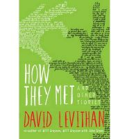 How They Met And Other Stories: Book by David Levithan