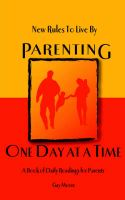 New Rules to Live By: Parenting One Day at a Time: Book by Gay Moore