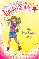 Lucky Stars 3: The Pop Singer Wish: Book by Phoebe Bright
