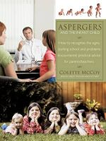 Aspergers and the Infant Child: How to Recognise the Signs; Starting School and Problems Encountered; Practical Advice for Parents/teachers: Book by Colette McCoy