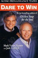 Dare to Win: Book by Mark Victor Hansen