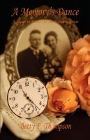 A Memory's Dance - A Sequel to Pearls on the Wedding Dress: Book by Betty F Thompson