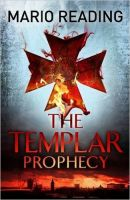 Templar Prophecy; The (English): Book by Reading, Mario