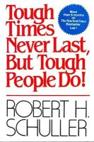 Tough Times Never Last, But Tough People Do: Book by Robert H. Schuller