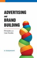 Advertising and Brand Building: Principles and Case Studies: Book by edited K. Pongiannan
