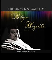 Bhupen Hazarika: The Undying Maestro:Book by Author-Syed Zarir Hussain