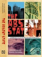 The Absent State: Book by Neelesh Misra , Rahul Pandita