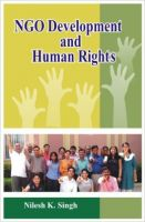 NGO development and human rights (English) (Hardcover): Book by                                                       Nilesh K. Singh  a researcher to the core is a Senior Research Fellow of UGC & writing thesis for Ph.D has an M.Phil & M.A in Geography from Delhi School of Economics, PG Diploma in Environmental Law from Indian Law Institute. He has taught at SSN College, Delhi University & Jamia Millia Islam... View More                                                                                                    Nilesh K. Singh  a researcher to the core is a Senior Research Fellow of UGC & writing thesis for Ph.D has an M.Phil & M.A in Geography from Delhi School of Economics, PG Diploma in Environmental Law from Indian Law Institute. He has taught at SSN College, Delhi University & Jamia Millia Islamia University, New Delhi. He is visiting faculty at several institutes & organizations and presented research papers at International conferences. He is currently the Director of Nam Institute of Professional Studies, New Delhi. He is also the Vice Chairman of National Action Council for Civil Rights and author of some titles related to his field.