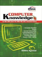 Computer Knowledge for SBI/ IBPS Clerk/ PO/ RRB/ RBI/ SSC/ Insurance Exams: Book by Shikha Agarwal