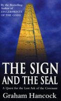 The Sign And The Seal: Book by Graham Hancock