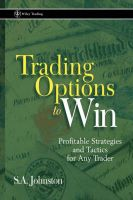Trading Options to Win: Profitable Strategies and Tactics for Any Trader: Book by S. A. Johnston