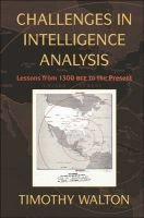 Challenges in Intelligence Analysis: Book by Timothy Walton