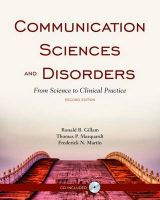 Communication Sciences and Disorders: From Science to Clinical Practice: Book by Ronald B. Gillam