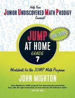 JUMP at Home, Grade 7: Worksheets for the JUMP Math Program: Book by John Mighton