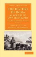 History of India, as Told by Its Own Historians: The Muhammadan Period: Book by Henry Miers Elliot