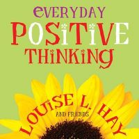 Everyday Positive Thinking: Book by Louise L. Hay
